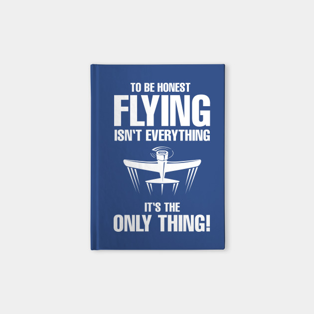 Pilot Aviation Shirt Flying Isn't Everything It's The Only Thing!
