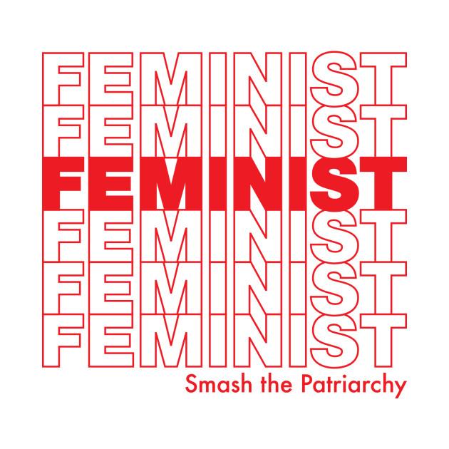 FEMINIST / Smash the Patriarchy