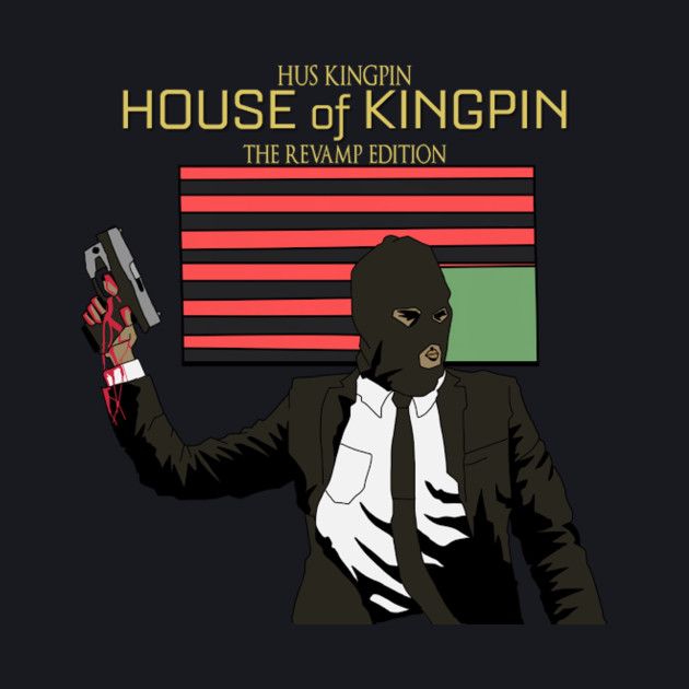 """""""House Of Kingpin : The Revamp Edition"""""""