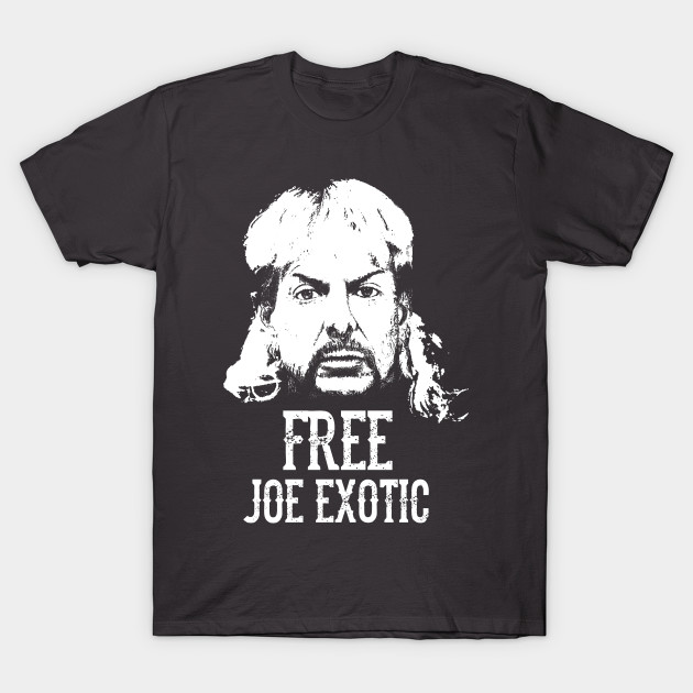 Free Joe Exotic Joe Exotic T Shirt Teepublic Au