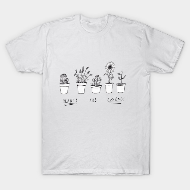 plants are friends plants t shirt teepublic. Black Bedroom Furniture Sets. Home Design Ideas