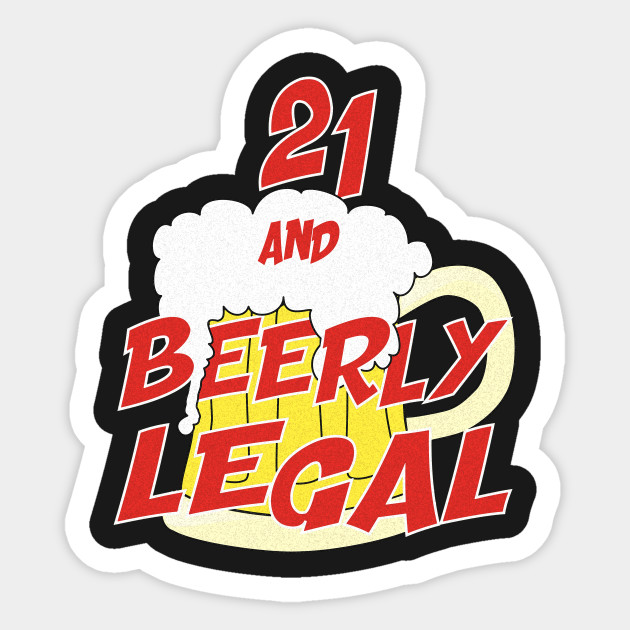 21 Barely Legal Beer Drinking Happy Birthday T Shirt