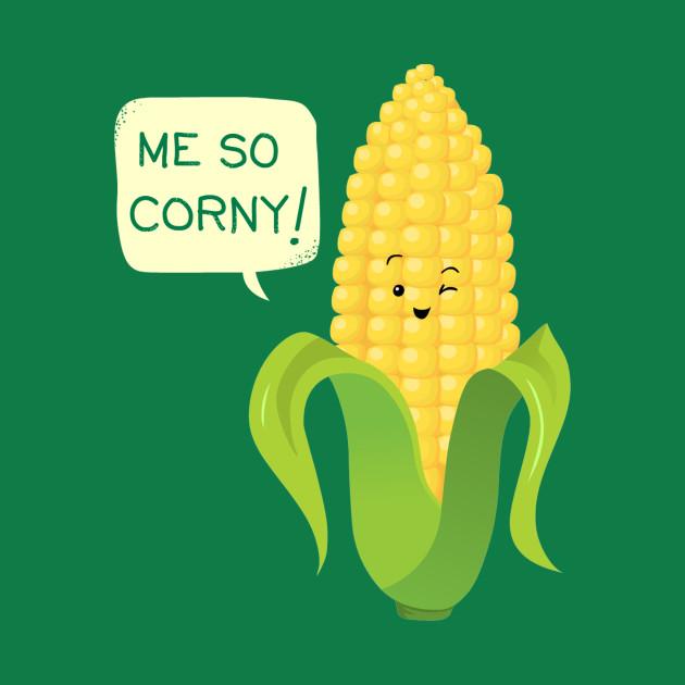 So Corny!