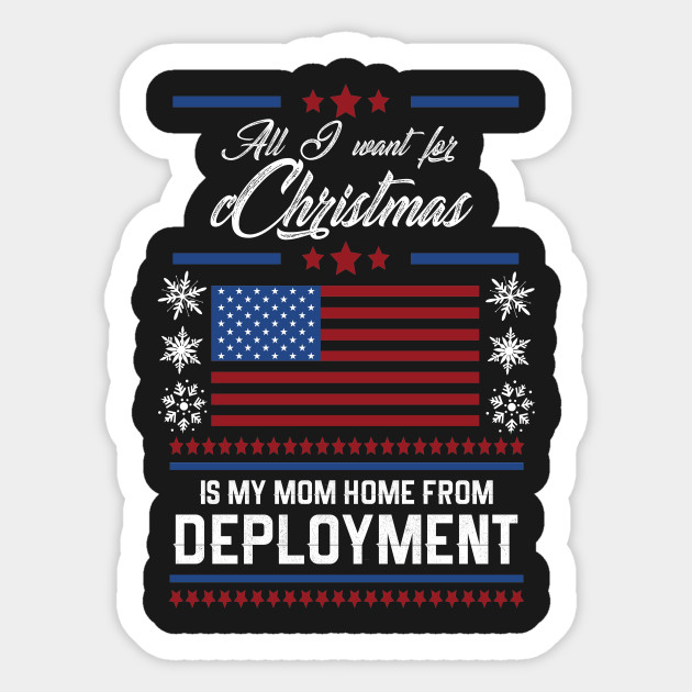All I want for Christmas is my Mom home Deployment