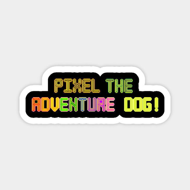 Pixel the Adventure Dog!