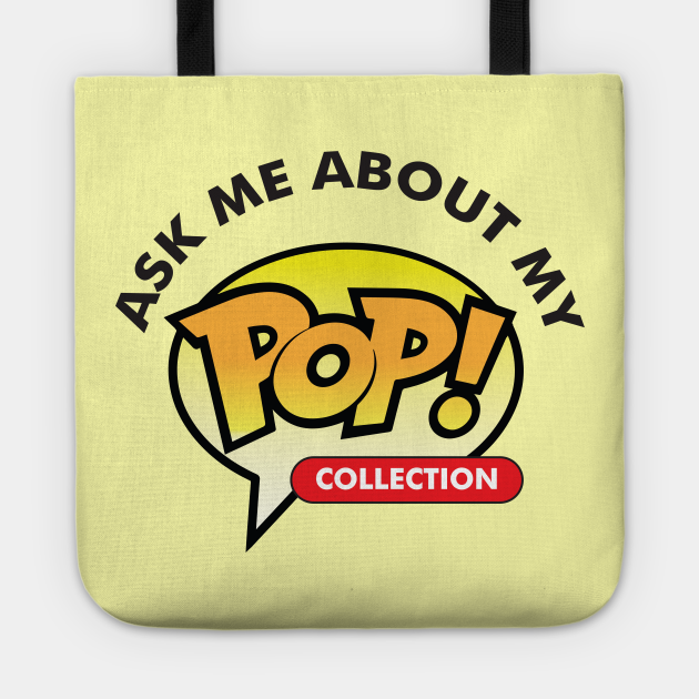 Ask Me About my Pop! Collection