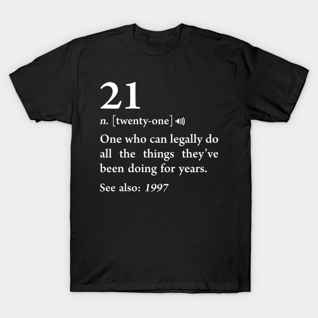 21 Definition Funny Meaning 21st Birthday Party Gag Gift T Shirt