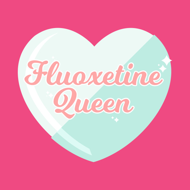 Fluoxetine Queen