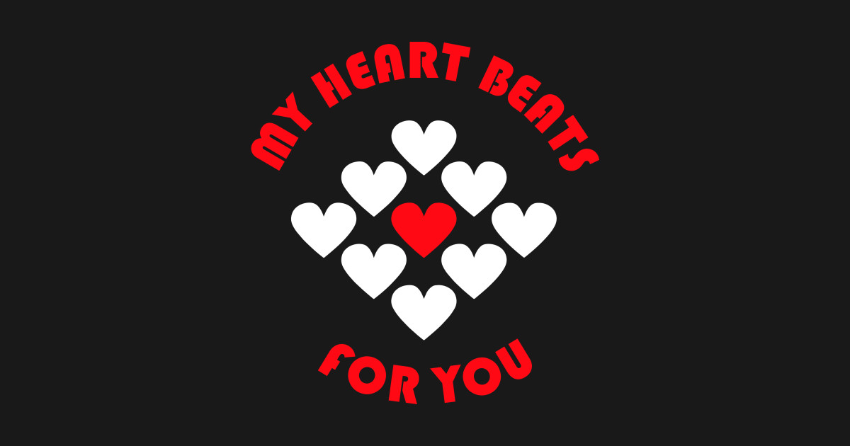 35e1bf772 My Heart Beats For You T-Shirt St. Valentine's Day Love Gift Tee Tshirt T- Shirt