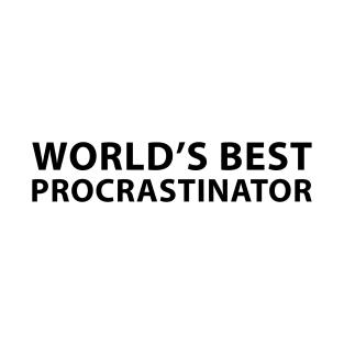 10db6649e Procrastinator T-Shirts | TeePublic