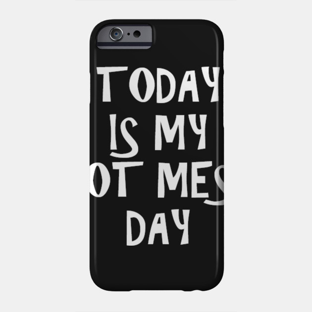 Hot Mess - Hot - Phone Case | TeePublic