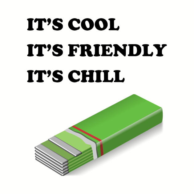 It's Cool, It's Friendly, It's Chill.