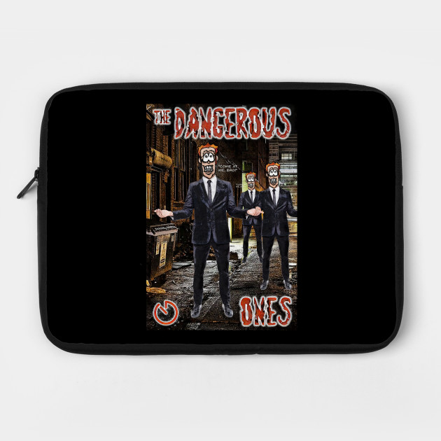 The Dangerous Ones