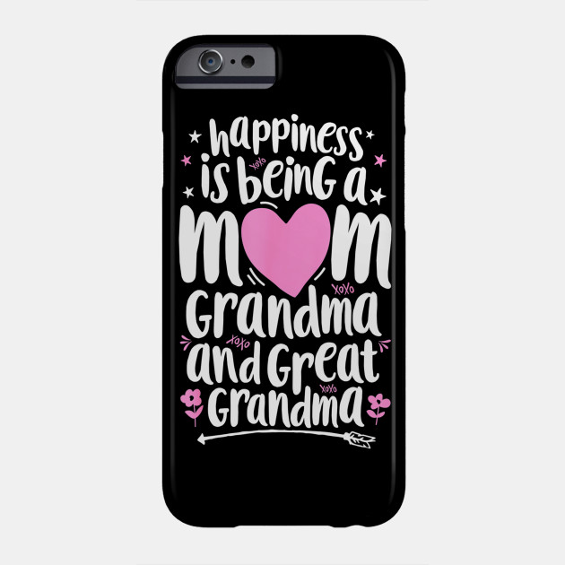 Happiness Is Being A Mom Great Grandma Women Mother Phone Case
