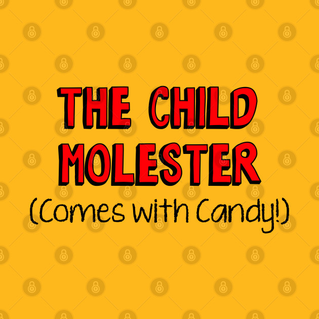 Burger of the Day: Child Molester (Comes with Candy)