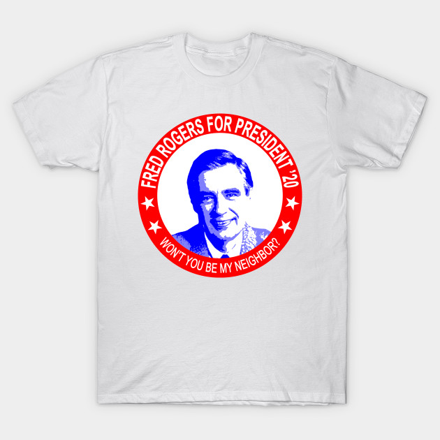 Fred Rogers Campaign Mr Rogers T Shirt Teepublic