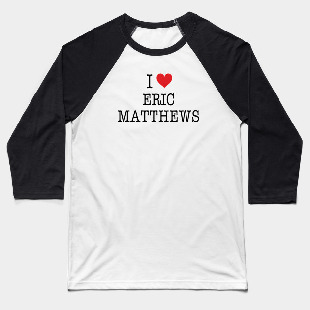 I Love Eric Matthews Shirt - Boy Meets World