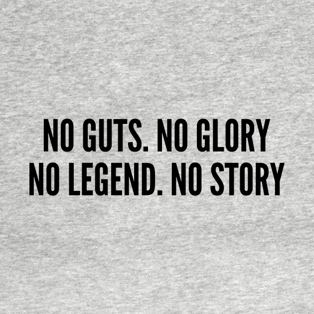 Legend Quotes Stunning Sporty No Guts No Glory No Legend No Story Inspirational Slogan