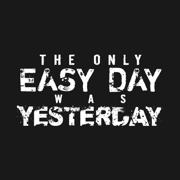 The only easy day was yesterday inspiration t shirt for I can only please one person per day t shirt