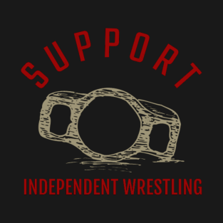 3a1c6fcd Independent Wrestling T-Shirts | TeePublic