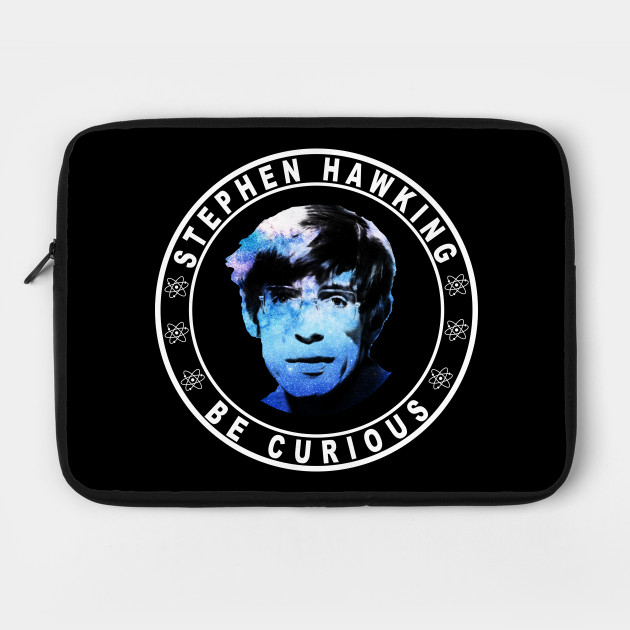 RIP Stephen Hawking - Astronomy - Be curious shirt