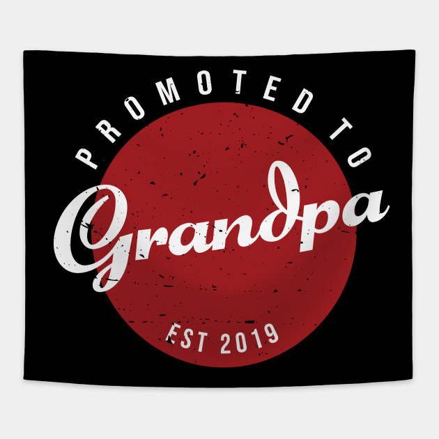 e50f77aba6 EST 2019 Best Grandpa Shirt, Mens Funny Shirt, Tee For Dad, Fathers Day  Gift, Promoted To Grandpa, New Year Gramps Shirt Tapestry