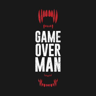 Game Over Man t-shirts