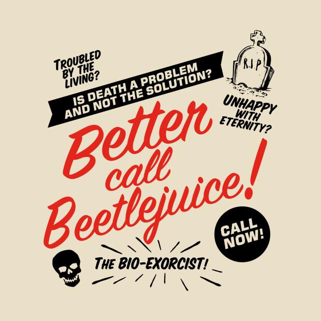 Better Call Bettlejuice! T-Shirt