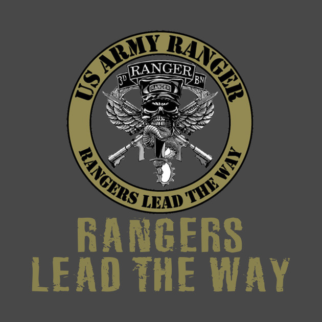 Us Army Ranger Lead The Way Usarmy Army Usaarmy Usarmyranger T