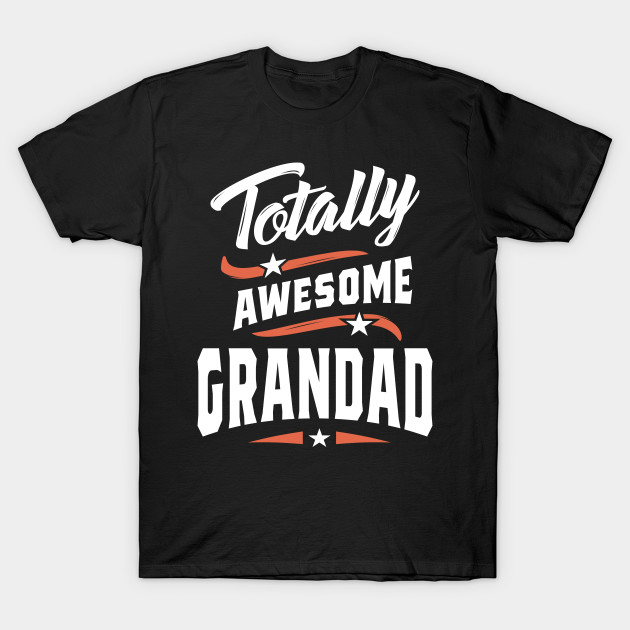 Totally Awesome Grandad Grandpa Gift