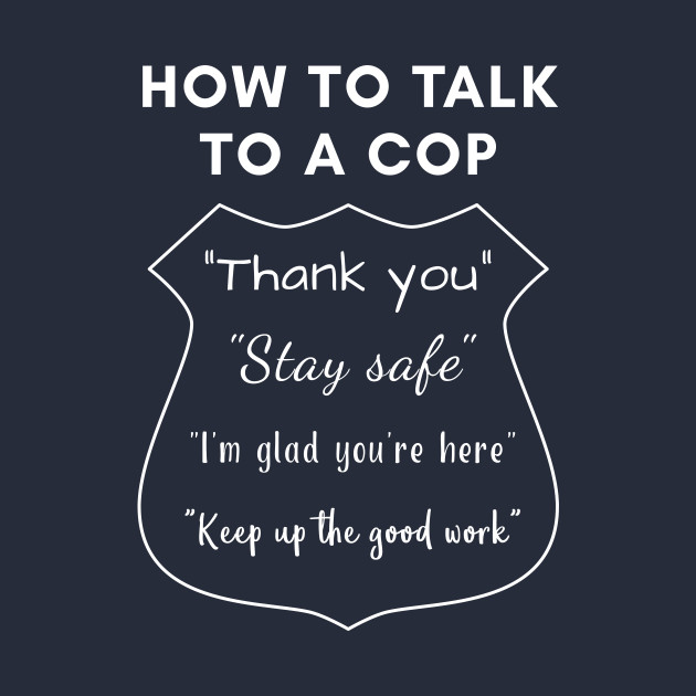 How to Talk to a Cop
