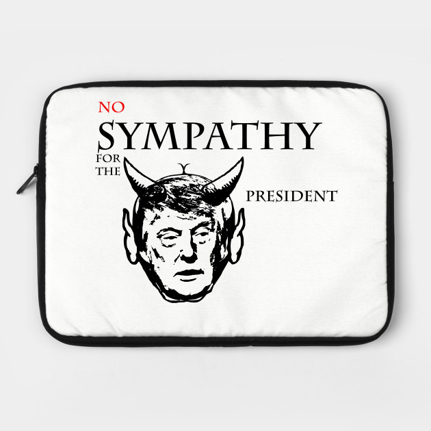 NO Sympathy for the President Fun Tees & Gifts