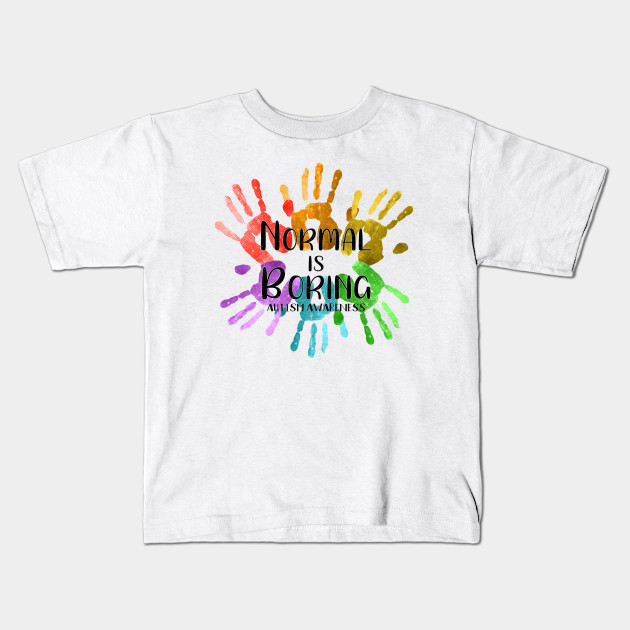 3471a03f9 Normal Is Boring Apparel Kid Autism Awareness Love Support Gift Kids T-Shirt