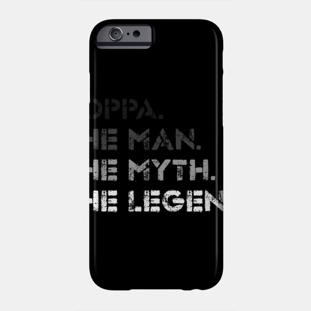 Mens Poppa The Man The Myth The Legend Best Christmas Gift TShirt Phone Case