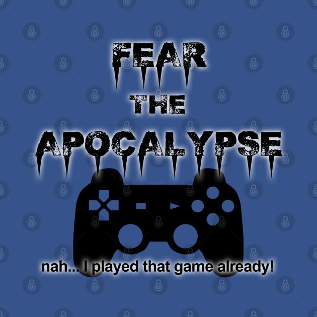 Fear the Apocalypse