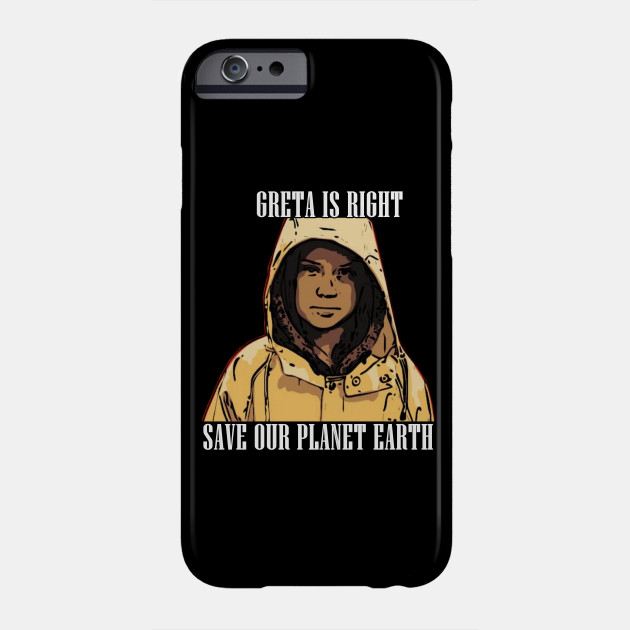 Greta Thunberg Save our Earth Phone Case