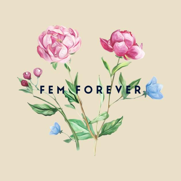 Fem Forever (Flowers)