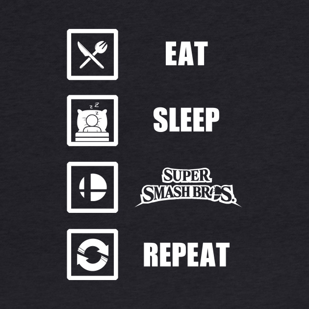 Eat, Sleep, Smash, Repeat