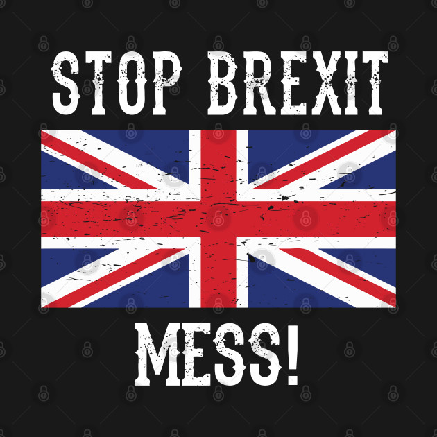 Stop Brexit Mess. Remain in EU T-shirt