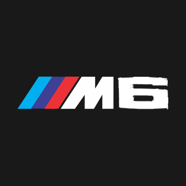 bmw m6 enthusiasts m6 tshirt teepublic
