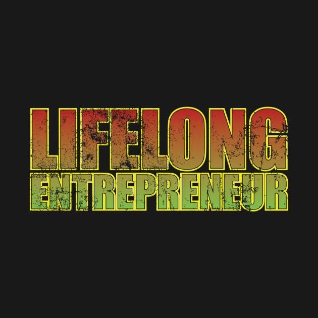 Lifelong Entrepreneur Hustle Design