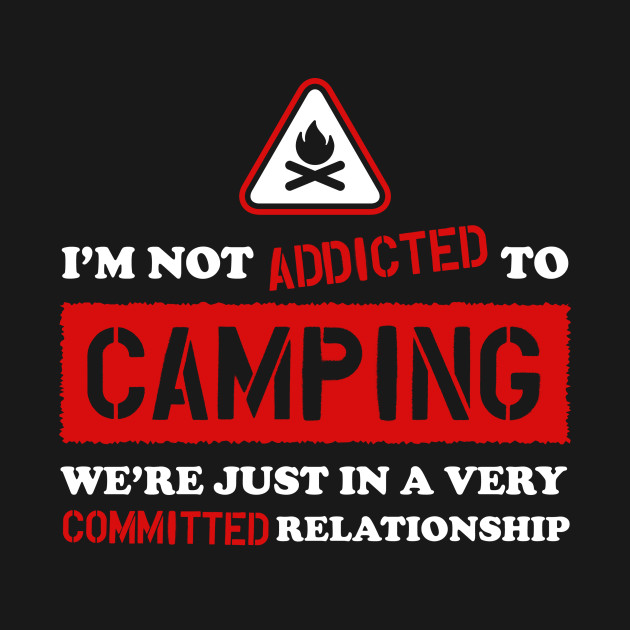 Addicted To Camping
