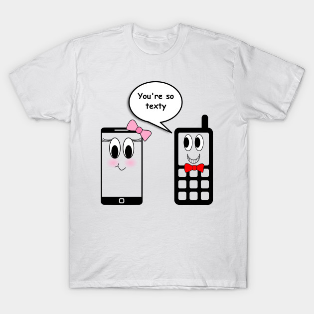 You Re So Texty Design For Valentines Day Cellphone Lovers T