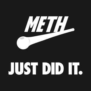 Meth - Don't Do It! t-shirts