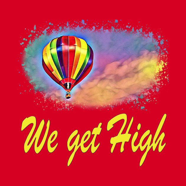 We Get High Graphic