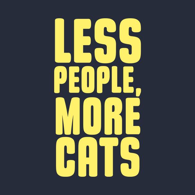 e14b95cfc Less People, More Cats - Raging - T-Shirt | TeePublic