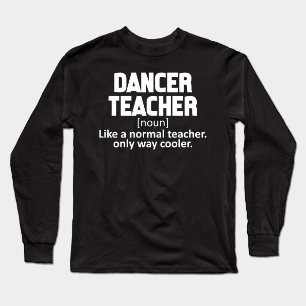 DANCE TEACHER DAD LIKE A REGULAR DAD BUT COOLER BLACK T SHIRT