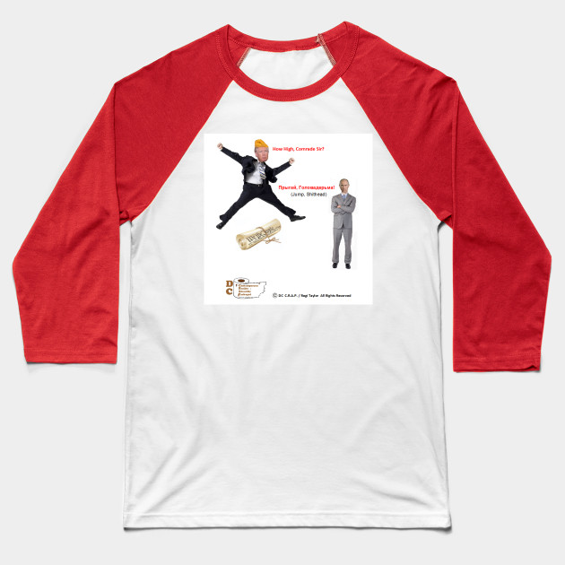 How High, Comrade Sir? Baseball T-Shirt
