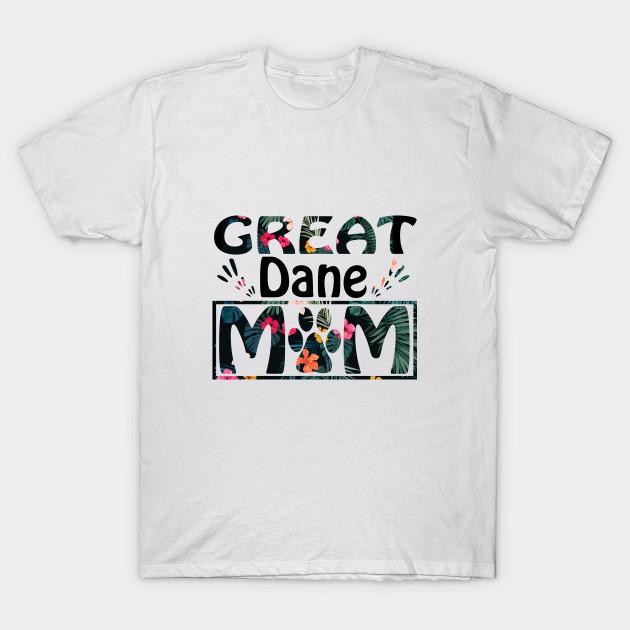 30a3a90a Great Dane Mom Funny Dog Lovers Mama Women Girls Gift T-Shirt T-Shirt
