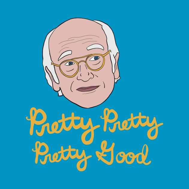 Pretty, Pretty, Pretty Good